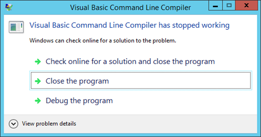 """Error """"Visual Basic Command Line Compiler has stopped"""